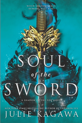 SOUL OF THE SWORD (SHADOW OF THE FOX #1) by JULIE KAGAWA