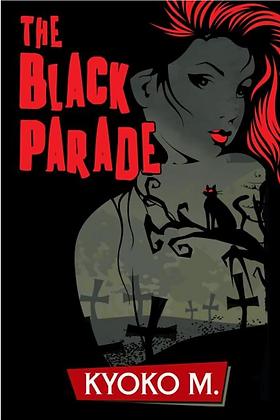 THE BLACK PARADE by KYOKO M