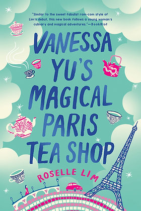 VANESSA YU'S MAGICAL PARIS TEA SHOP by ROSELLE LIM