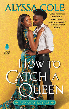 HOW TO CATCH A QUEEN (RUNAWAY ROYALS #1) by ALYSSA COLE