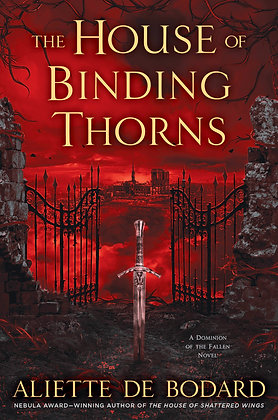 THE HOUSE OF BINDING THORNS (DOMINION OF THE FALLEN BK. 2) by ALIETTE DE...