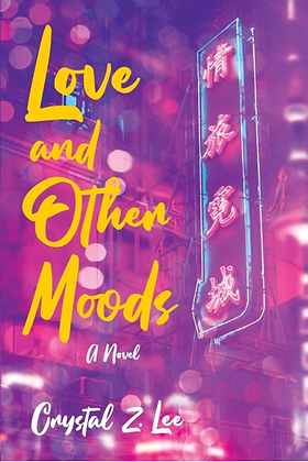 LOVE AND OTHER MOODS by CRYSTAL Z LEE