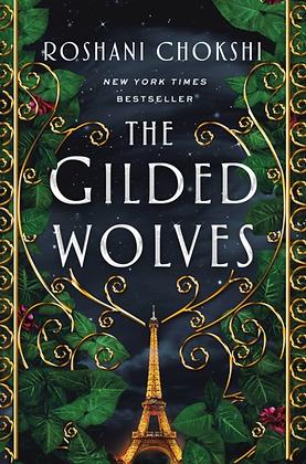 THE GILDED WOLVES (GILDED WOLVES #1) by ROSHANI CHOKSHI