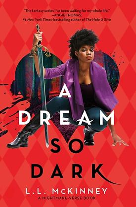 A DREAM SO DARK by LL MCKINNEY