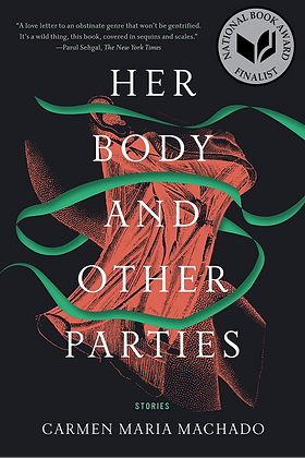 HER BODY & OTHER PARTIES: STORIES by