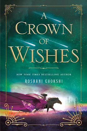 A CROWN OF WISHES (STAR-TOUCHED #2) by ROSHANI CHOKSHI