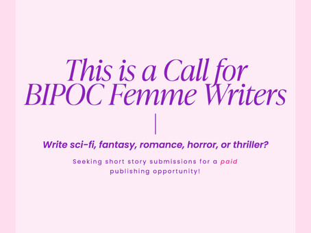 This Is A Call For BIPOC Femme Writers! | Miss Read Books