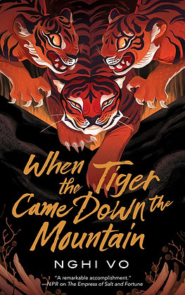WHEN THE TIGER COME DOWN THE MOUNTAIN ( SINGING HILLS BK 2 ) by NGHI VO