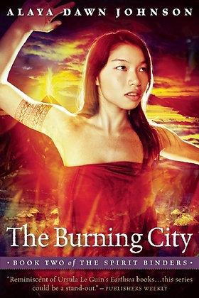 THE BURNING CITY (SPIRIT BINDERS BK. 2) by ALAYA DAWN JOHNSON