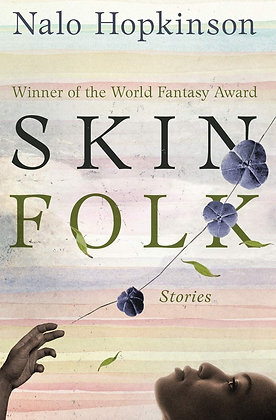 SKIN FOLK: STORIES by NALO HOPKINSON