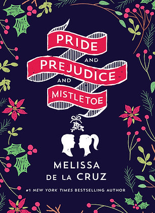 PRIDE, PREJUDICE, AND MISTLETOE by MELIESSA DE LA CRUZ