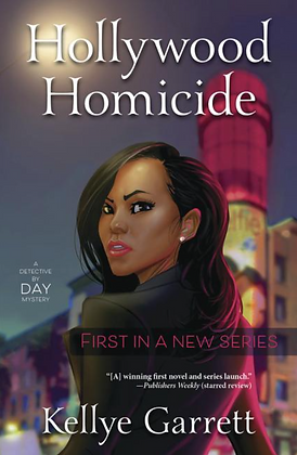HOLLYWOOD HOMICIDE (DETECTIVE BY DAY #1) by KELLYE GARRETT