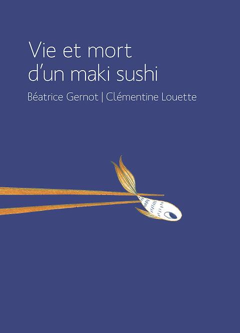 Vie et mort d'un maki sushi