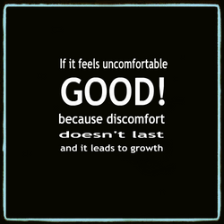 Discomfort leads to growth