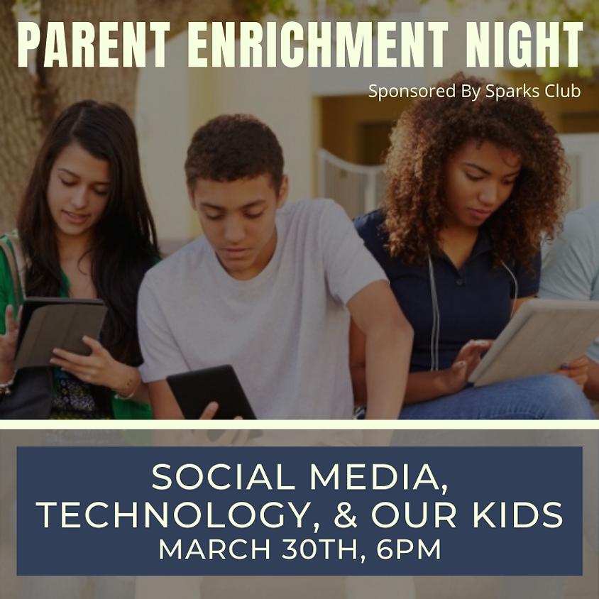 Parent Enrichment Night - Social Media, Technology, & Our Kids