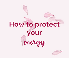 How to protect your energy.png