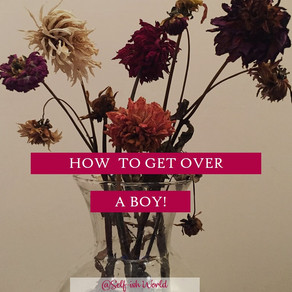 How to Get Over A Boy!
