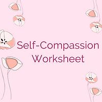 Self-Compassion Worksheet.png