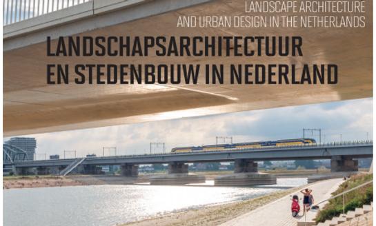 """""""Landschapsarchitectuur en stedenbouw in Nederland"""", Blauwe Kamer Jaarboek 2016"""