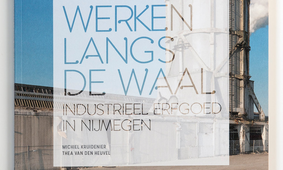 """""""Werken Langs de Waal"""" door Michiel Kruidenier en Thea van den Heuvel"""