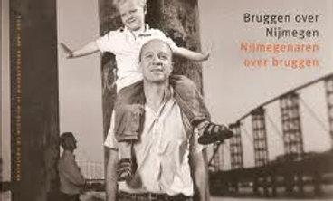 """""""Bruggen over Nijmegen - Nijmegenaren over Bruggen"""""""