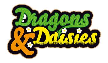 Dragons & Daisies