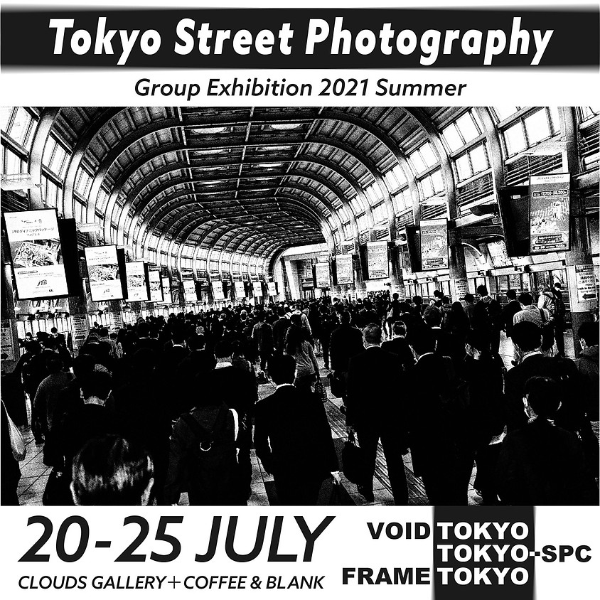 Tokyo Street Photography Group Exhibition 2021 Summer