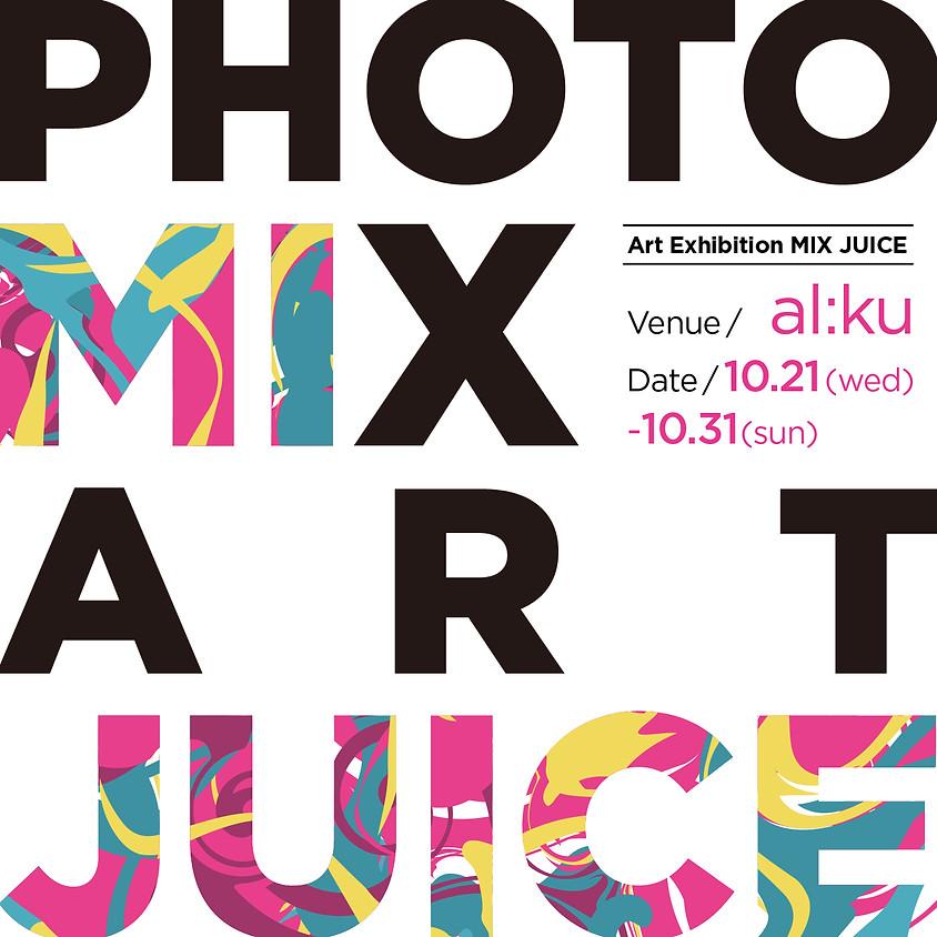 "ART EXHIBITION ""MIX JUICE"""