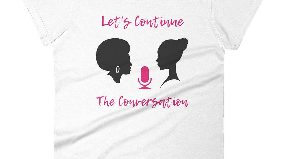 Lets Continue the Conversation TShirt