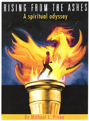 RISING FROM THE ASHES: A Spiritual Odyssey