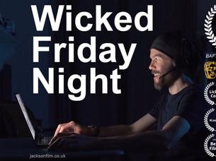 Wicked Friday Night