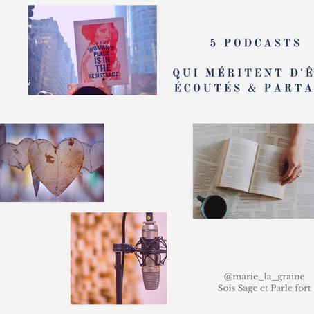 5 podcasts qui méritent d'être écoutés et partagés