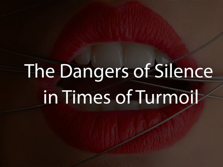 The Dangers of Silence: How To Communicate During Times of Turmoil