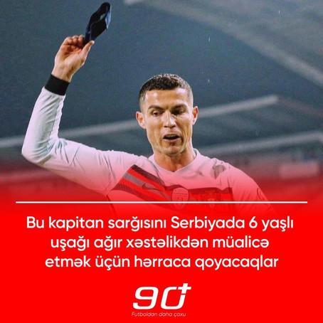 Kriştiano Ronaldonun kapitanlıq sarğısı hərraca çıxarılacaq