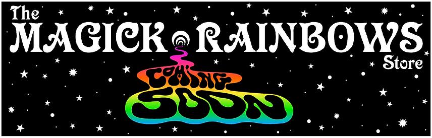 Magick Rainbows coming soon strip-1 4.pn