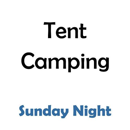 Tent Camping - Sunday Night