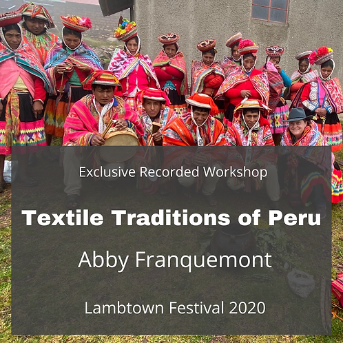 Textile Traditions of Peru - Recorded Workshop