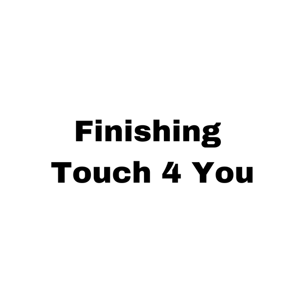 Finishing Touch 4 You