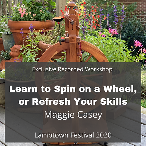 Learn to Spin on a Wheel, or Refresh Your Skills - Recorded Workshop