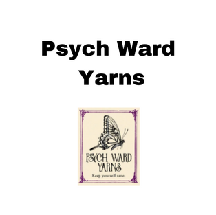Psych Ward Yarns