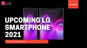LG Phones for 2021 that have been leaked in various sources -Full Detail