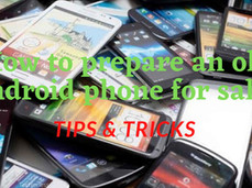 How to prepare an old Android phone for sale? : Tips & Tricks