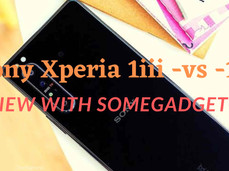 XPERIA 1iii vs 1 ii: Worthy of a One-Year Upgrade? Review with - Somegadgetguy