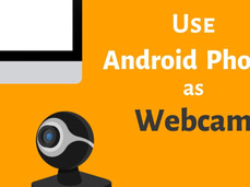 HOW TO-How to Use Your Android Device as a Webcam For chat