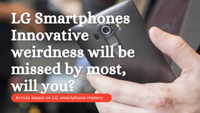 LG Smartphones Innovative weirdness will be missed by most, Will you miss it?