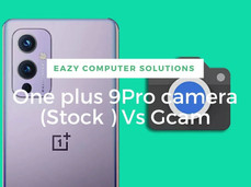 Oneplus 9 Pro Camera (Stock) Vs GCAM | This Needs To END NOW Review by Eazy computer Solutions