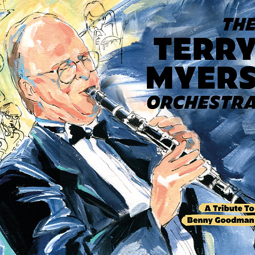 Terry Myers Orchestra - A Tribute To Benny Goodman