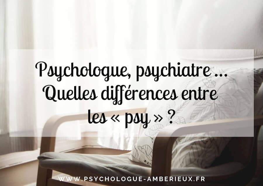 psychologue psychiatre psychotherapeute differences
