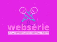 Websérie conta relatos de superação do empreendedorismo feminino na pandemia