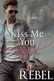 Kiss Me You Animal.jpg